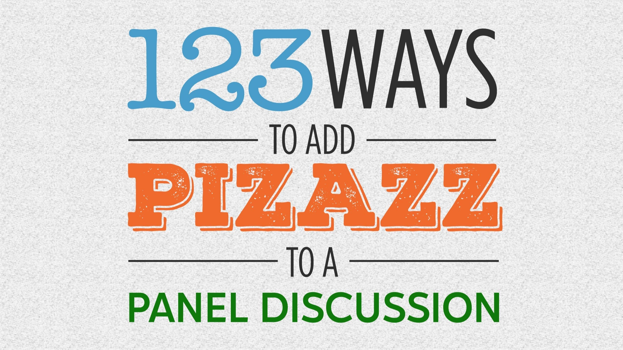 123 Ways to Add Pizazz to a Panel Discussion: Book