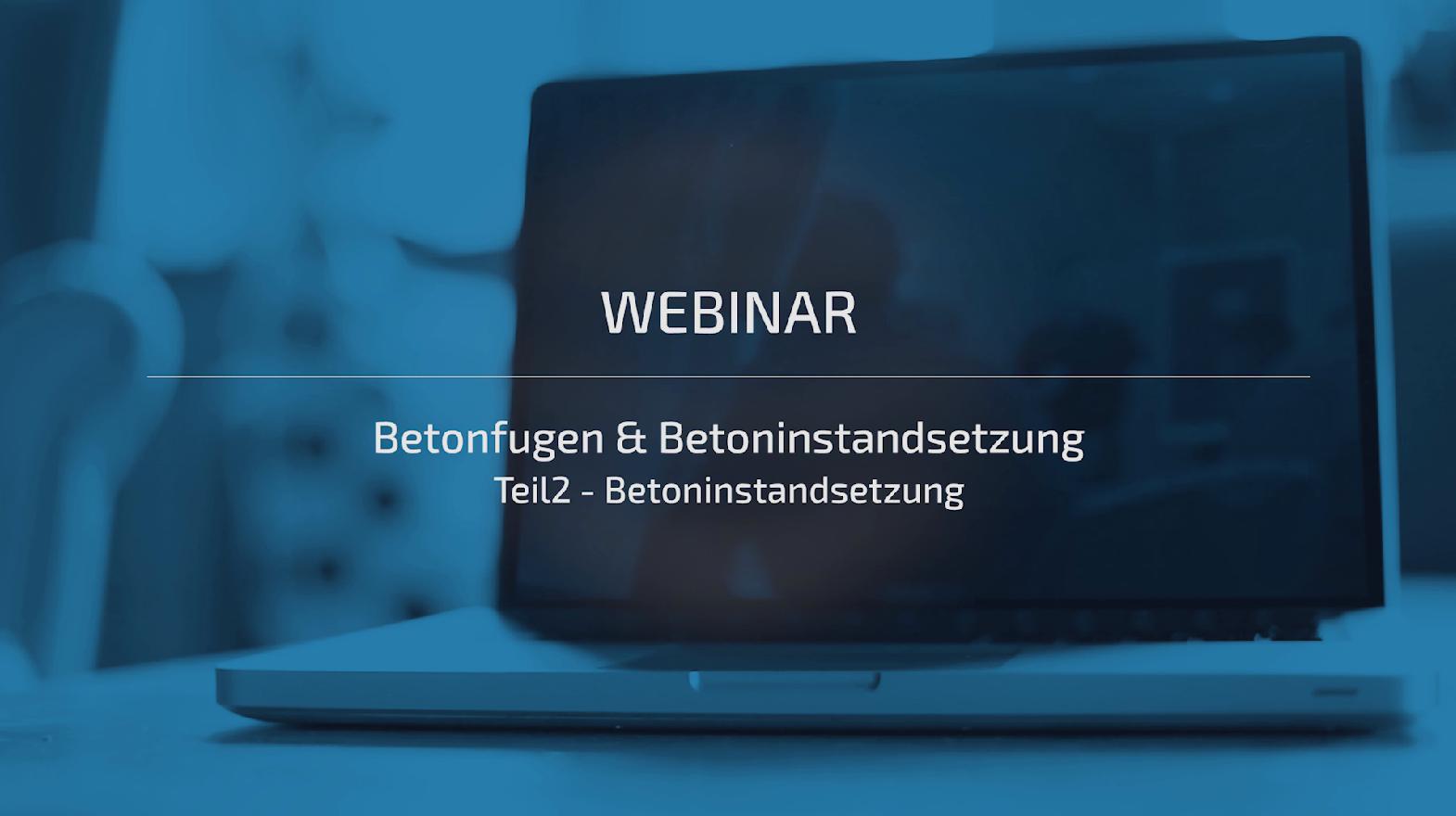 Webinar - Betonfugen & Betoninstandsetzung <br> Teil 2