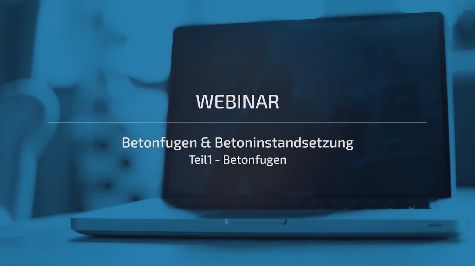 Webinar - Betonfugen & Betoninstandsetzung <br> Teil 1