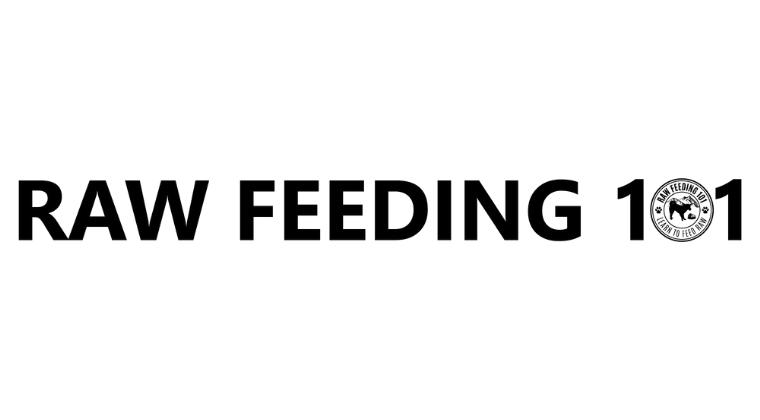Raw Feeding 101 - Learn To Feed Raw 3.0
