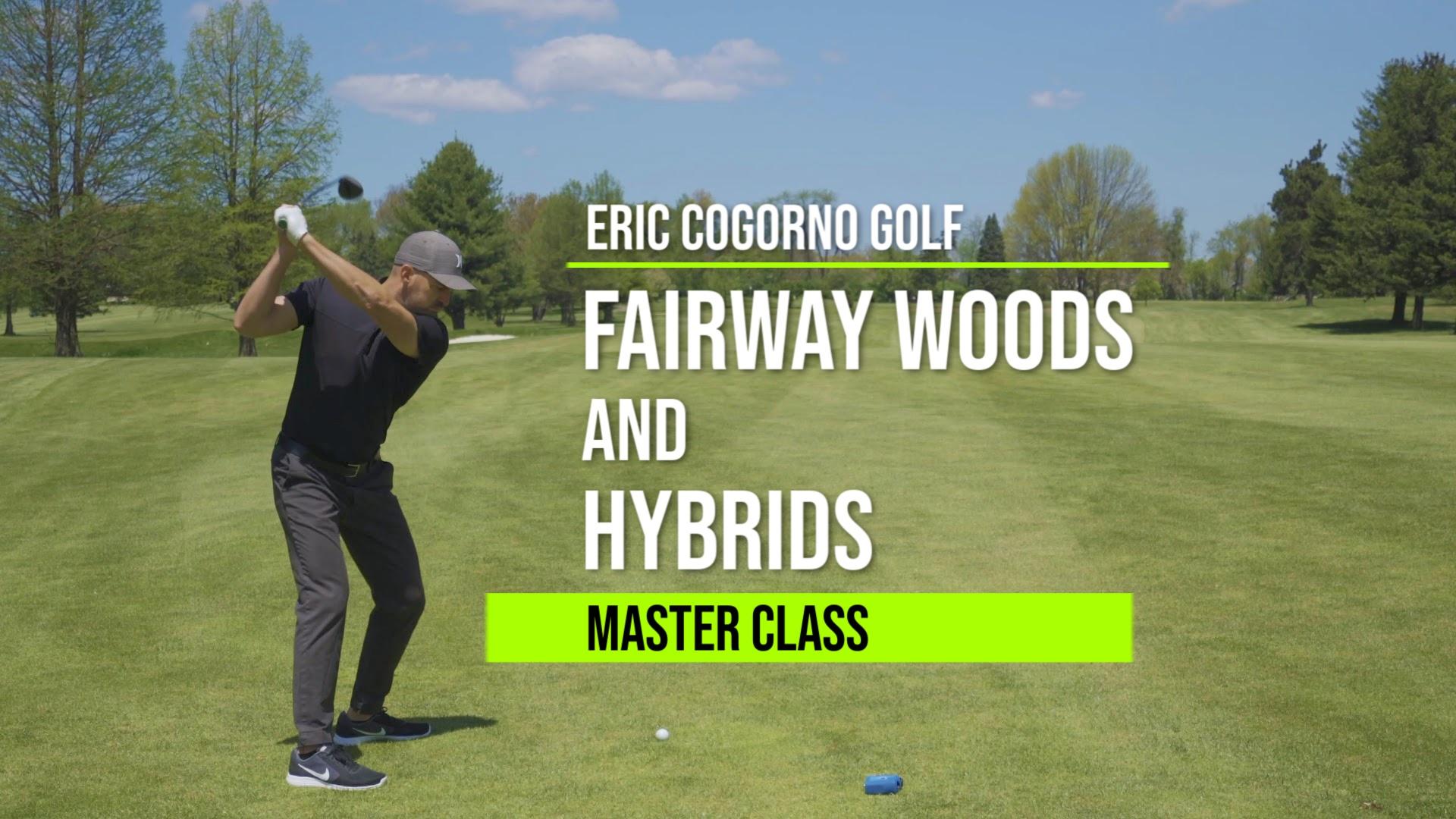 Fairway Woods & Hybrids Master Class