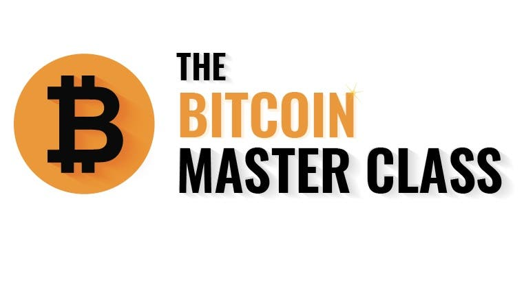 The Bitcoin Master Class: Everything You Need To Know To Join The New Economy