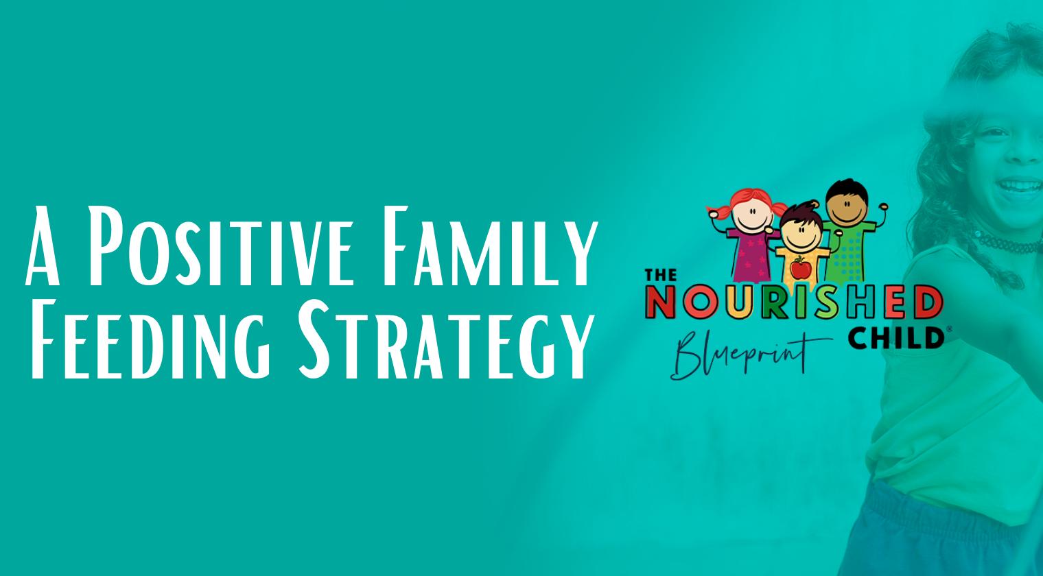 A Positive Family Feeding Strategy - TNCB