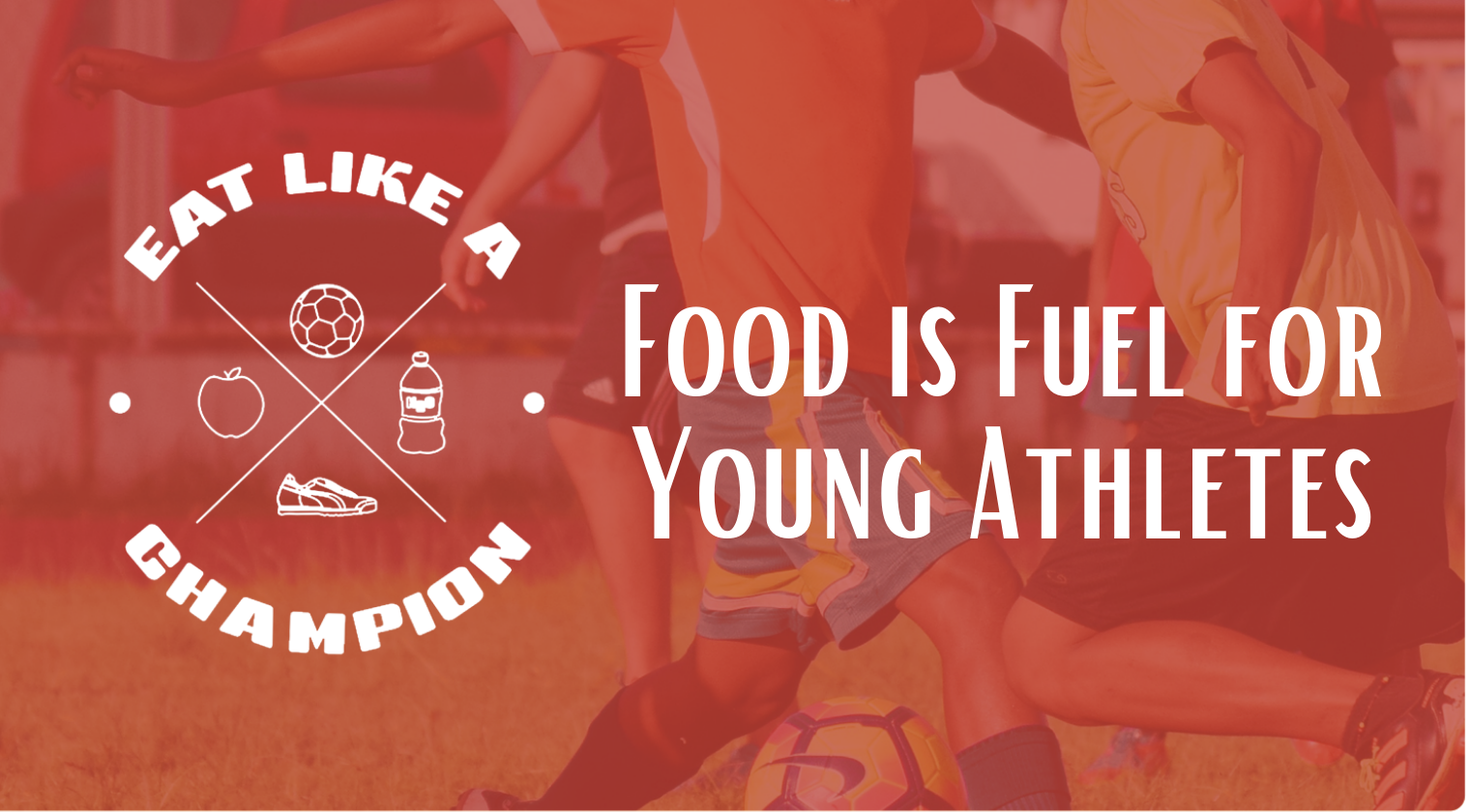 Food is Fuel for Young Athletes - ELC