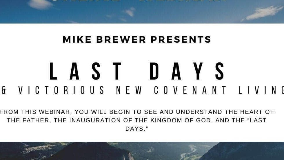 Understanding Covenants and Last Days