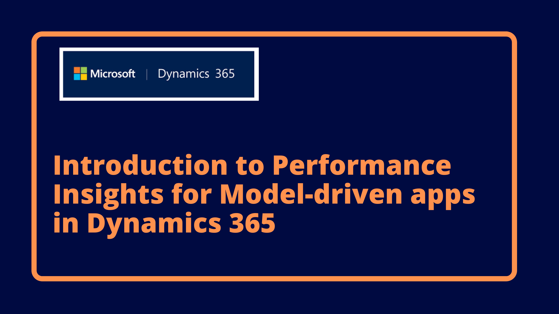 Introduction to Performance Insights for Model-driven apps in Dynamics 365