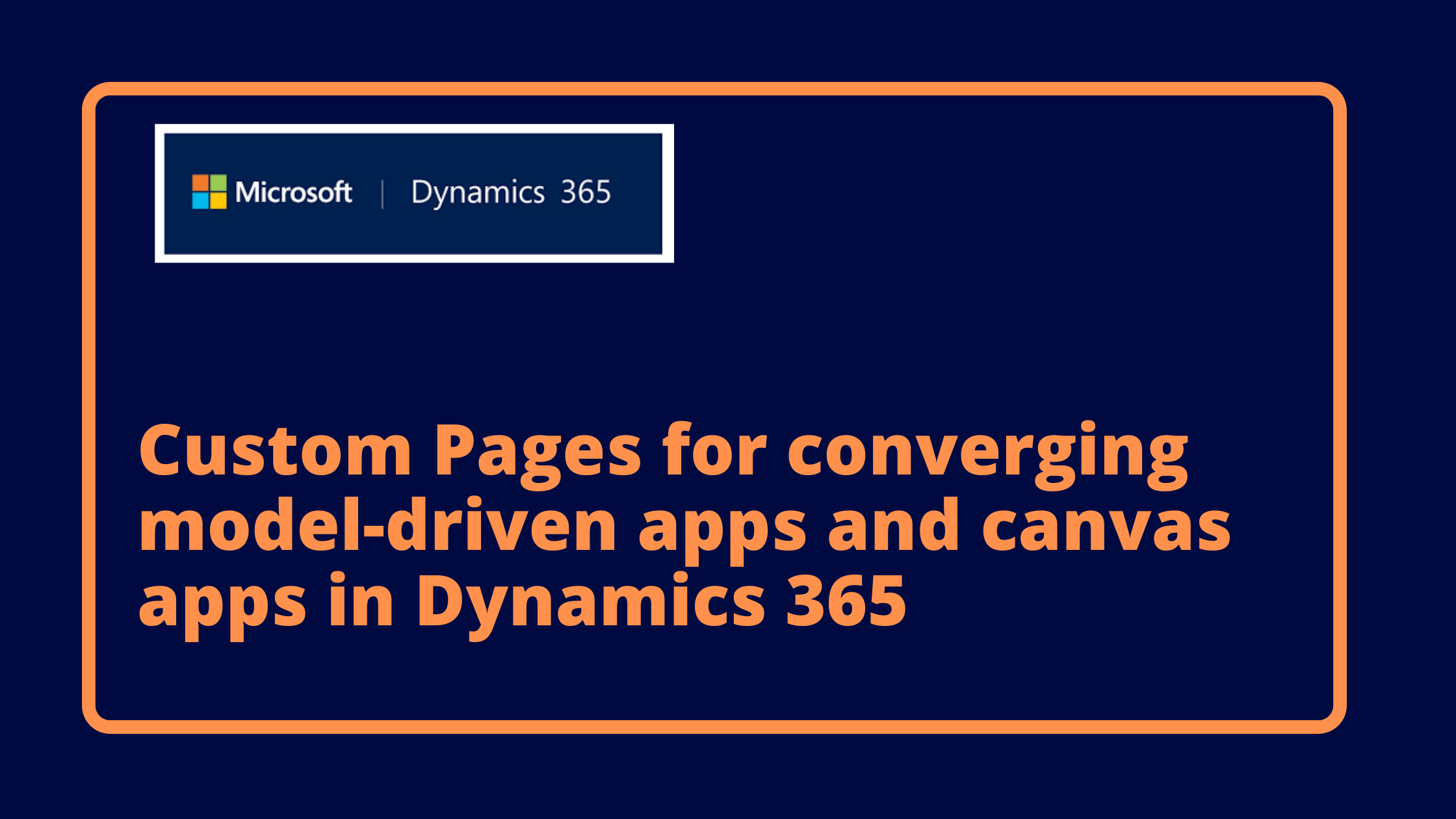Custom Pages for converging model-driven apps and canvas apps in Dynamics 365
