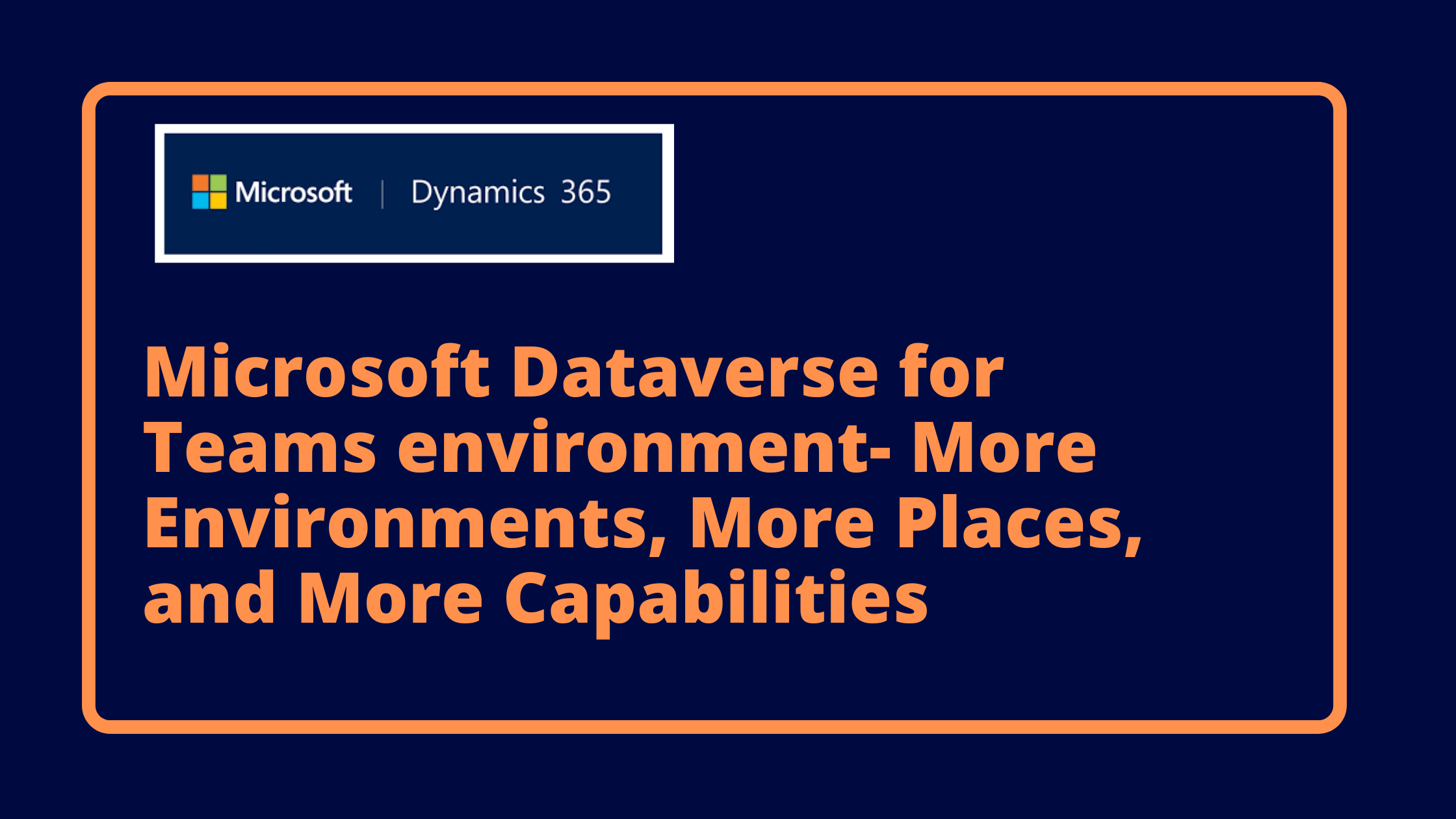 Microsoft Dataverse for Teams environment- More Environments, More Places, and More Capabilities