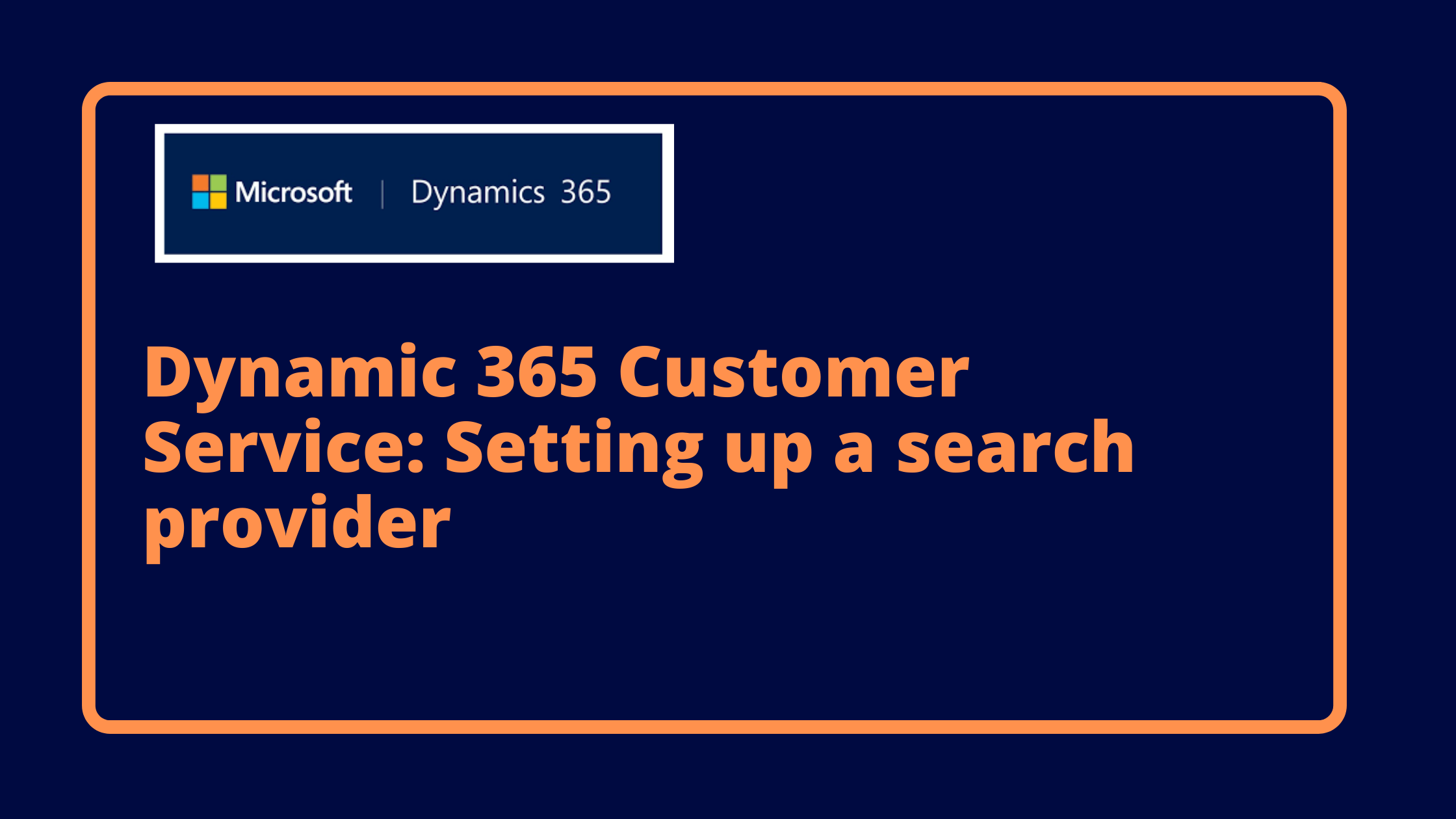 Dynamic 365 Customer Service: Setting up a search provider