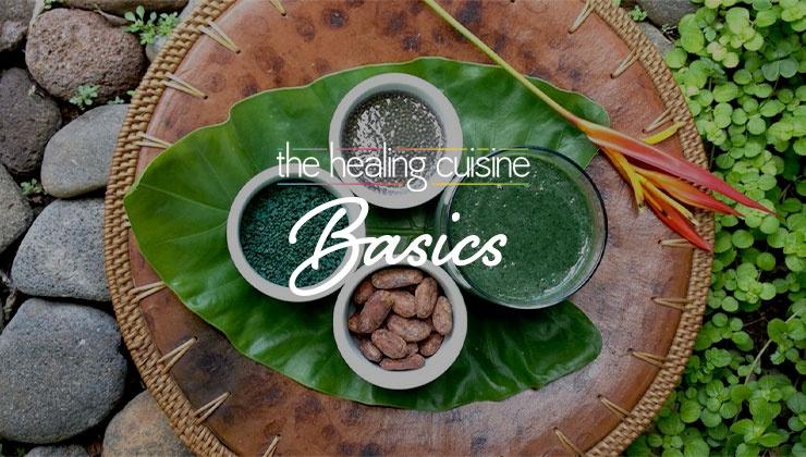 The Healing Cuisine Basics