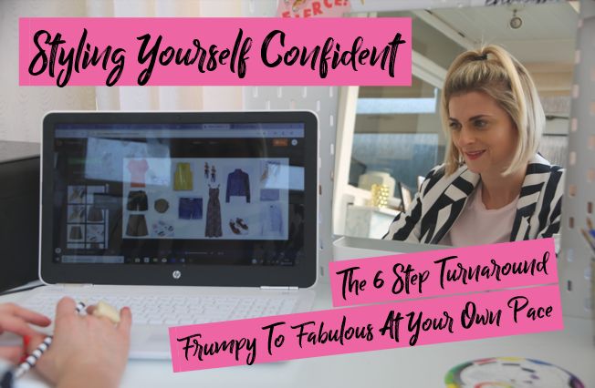 Styling Yourself Confident - The 6 Step Turnaround