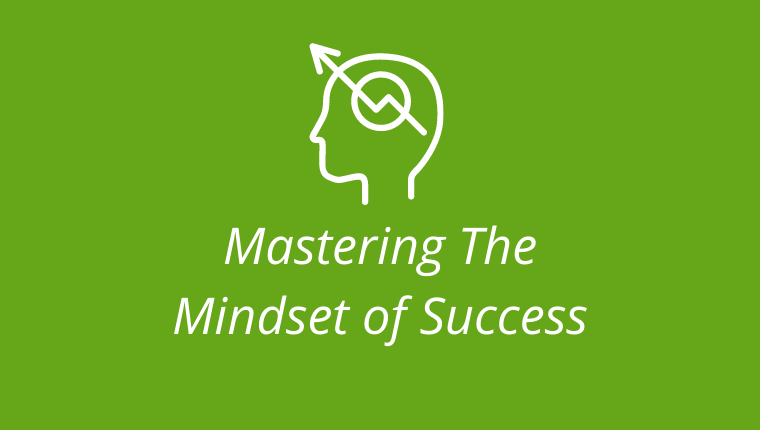 Mastering the Mindset of Success