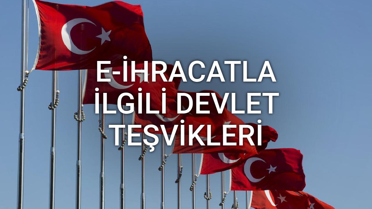 E-İhracat ile İlgili Devlet Teşvikleri - Gülgün Korkusuz