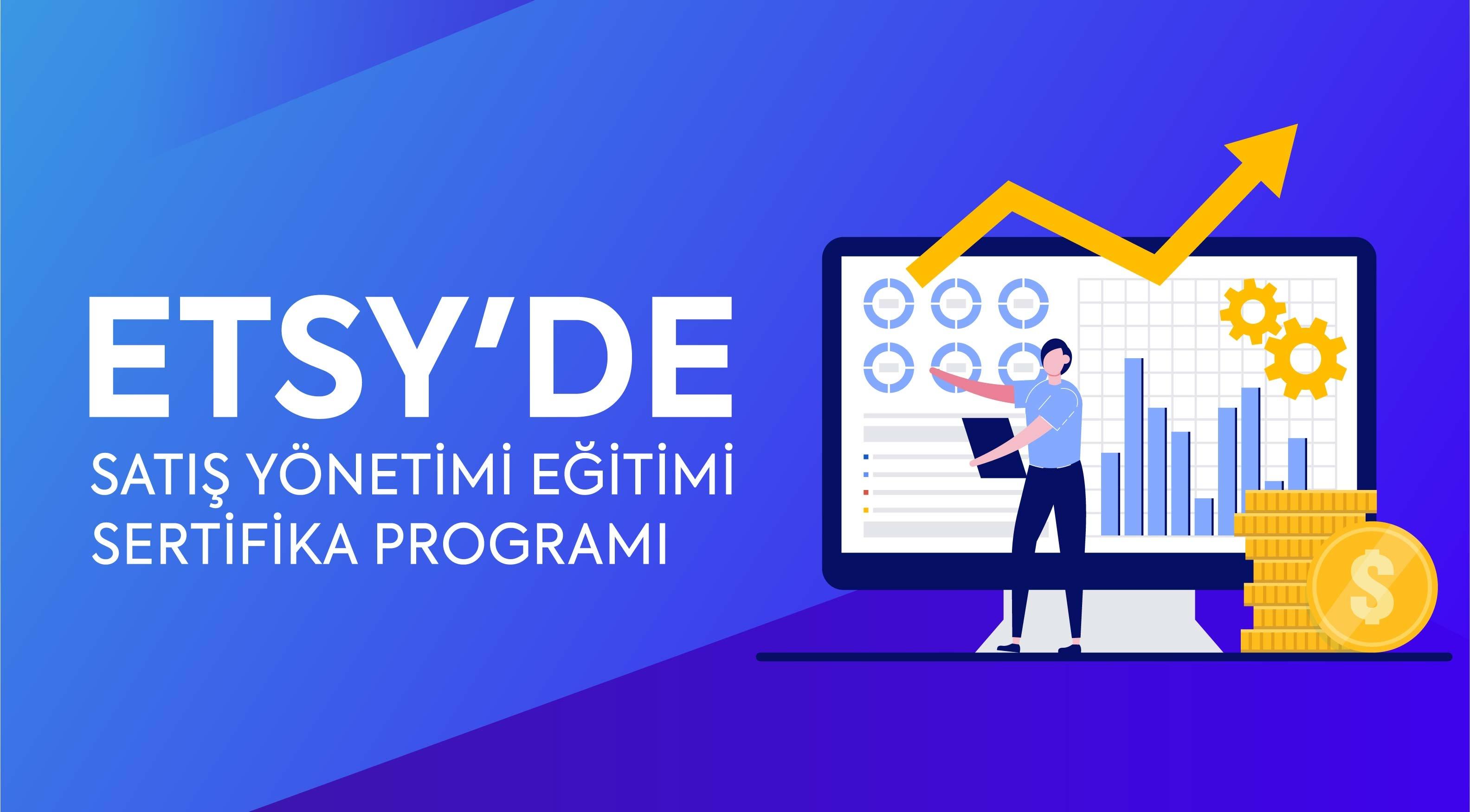 ETSY'de Satış Yönetimi Eğitimi Sertifika Programı