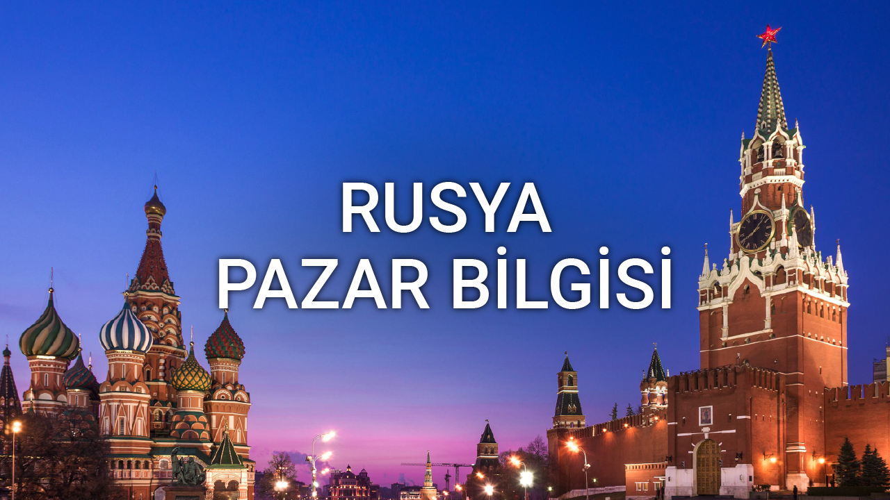 Rusya Pazar Bilgisi - Orxan Isayev
