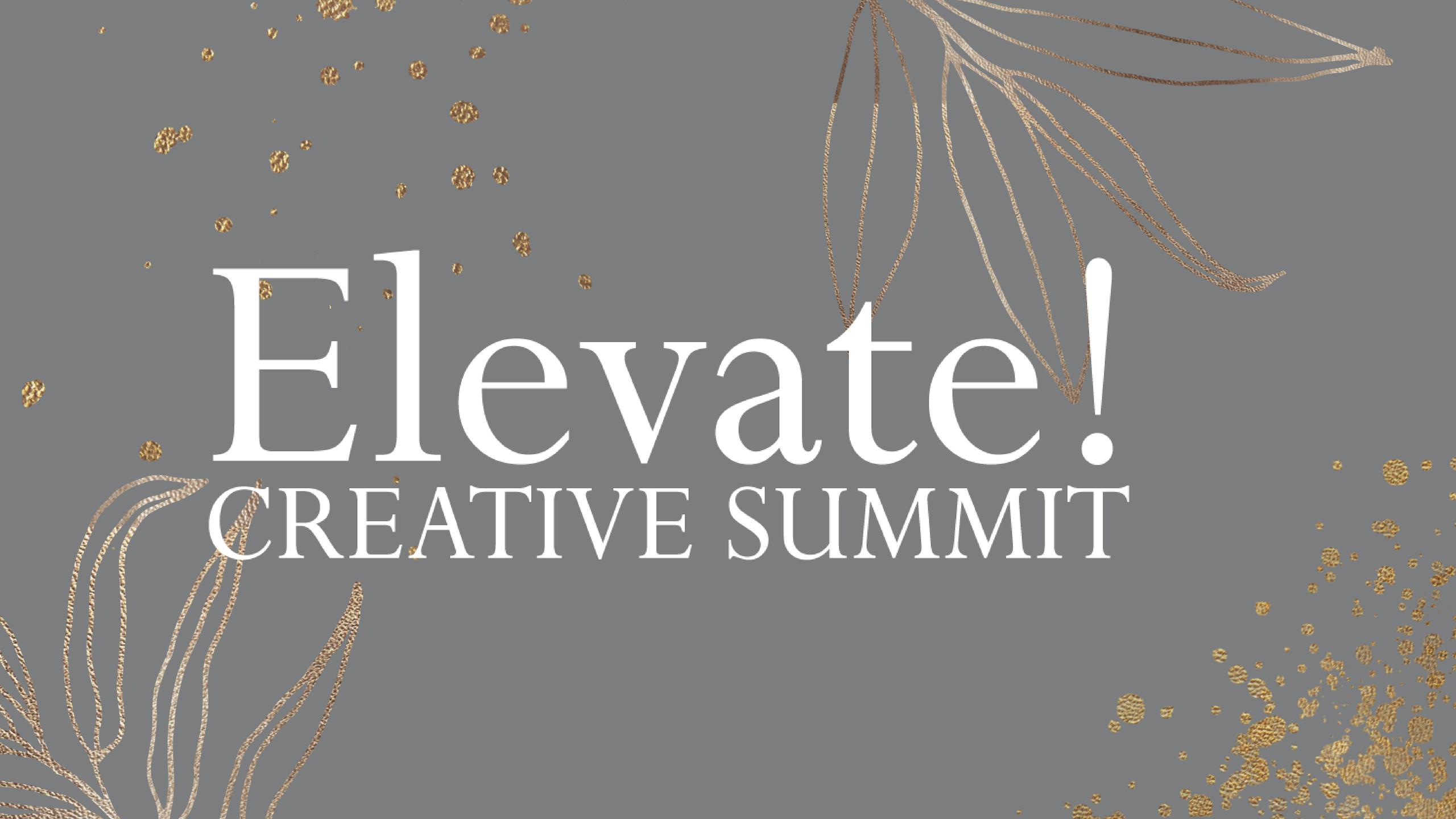 Elevate! Creative Summit 2019