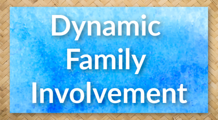 Dynamic Family Involvement