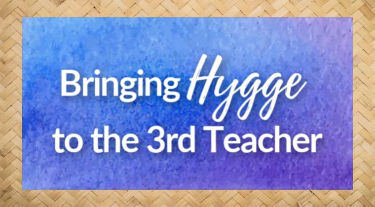 Pockets of Wonder - Bringing Hygge to the Third Teacher