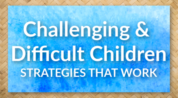 Challenging & Difficult Children