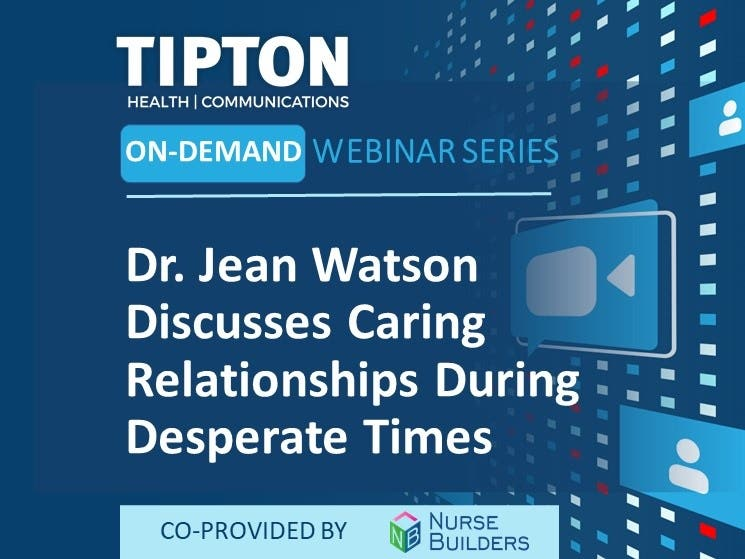 On-Demand Webinar - Dr. Jean Watson Discusses Caring Relationships During Desperate Times