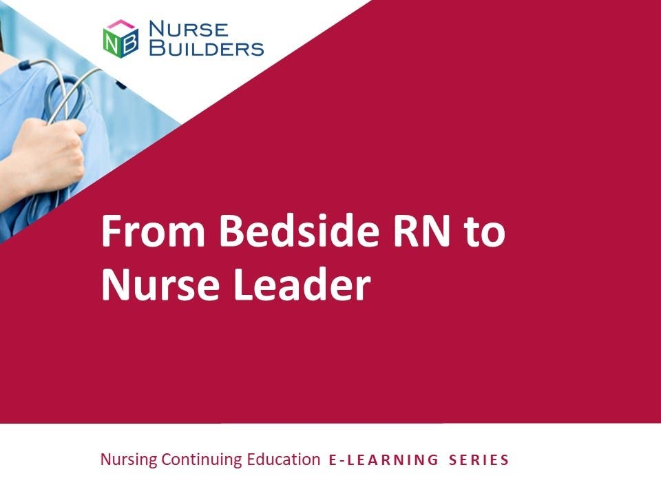 From Bedside RN to Nurse Leader