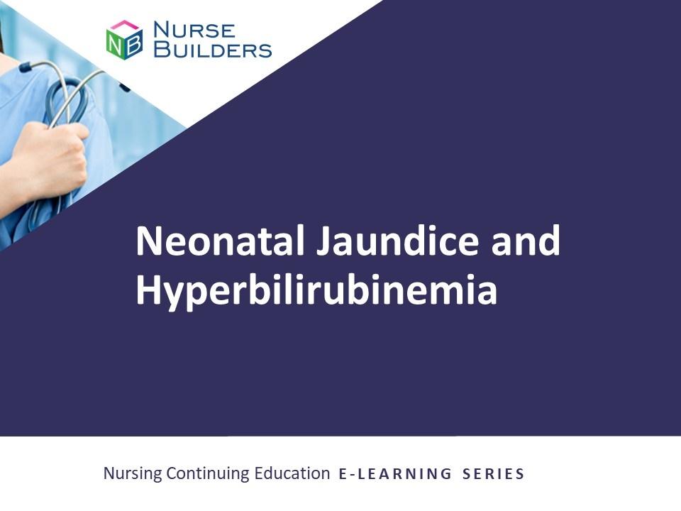 Neonatal Jaundice and Hyperbilirubinemia