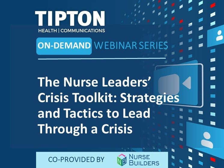 On-Demand Webinar - The Nurse Leaders' Crisis Toolkit – Strategies and Tactics to Lead Through a Crisis
