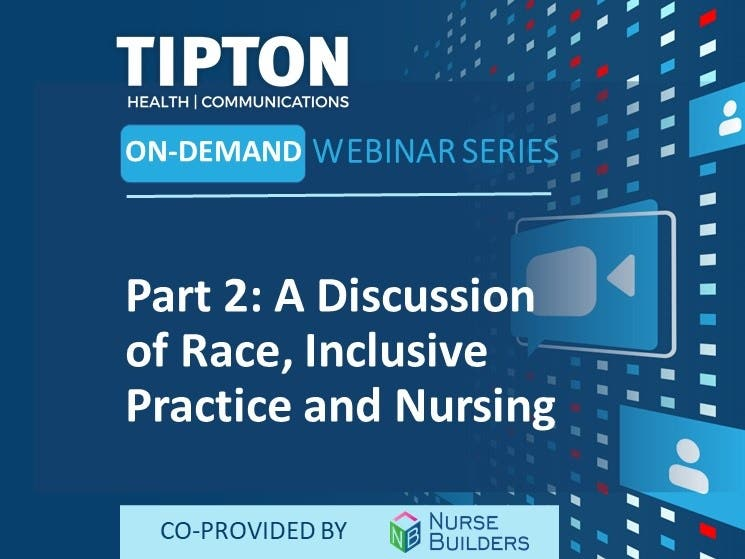On-Demand Webinar - Part 2: A Discussion of Race, Inclusive Practice and Nursing