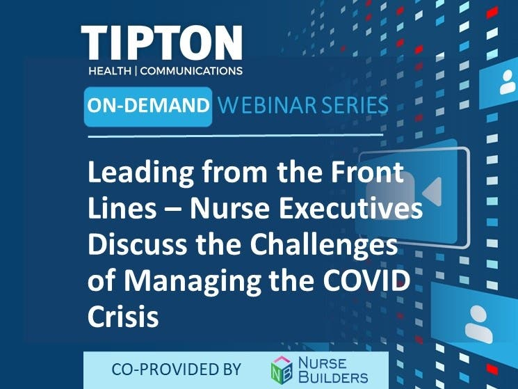 On-Demand Webinar - Leading from the Front Lines – Nurse Executives Discuss the Challenges of Managing the COVID Crisis
