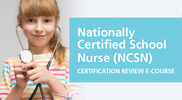 Nationally Certified School Nurse (NCSN) Review E-Course