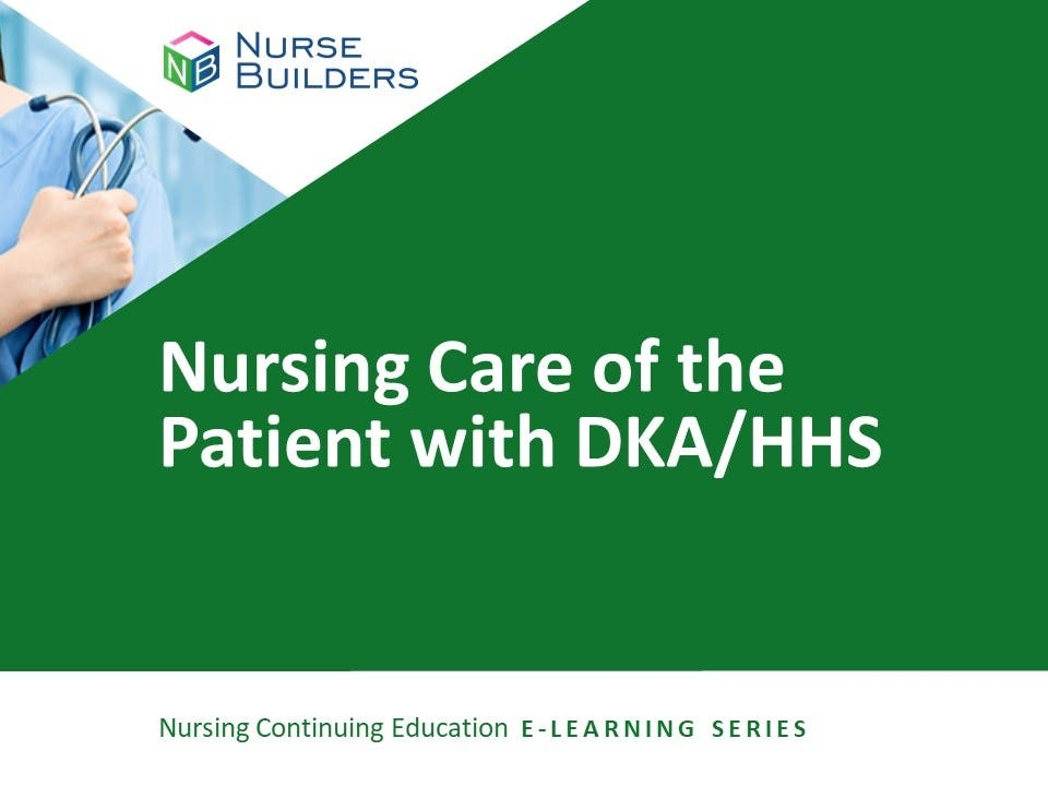 Nursing Care of the Patient with DKA and HSS
