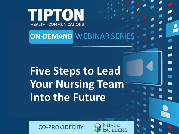 On-Demand Webinar - Five Steps to Lead Your Nursing Team Into the Future