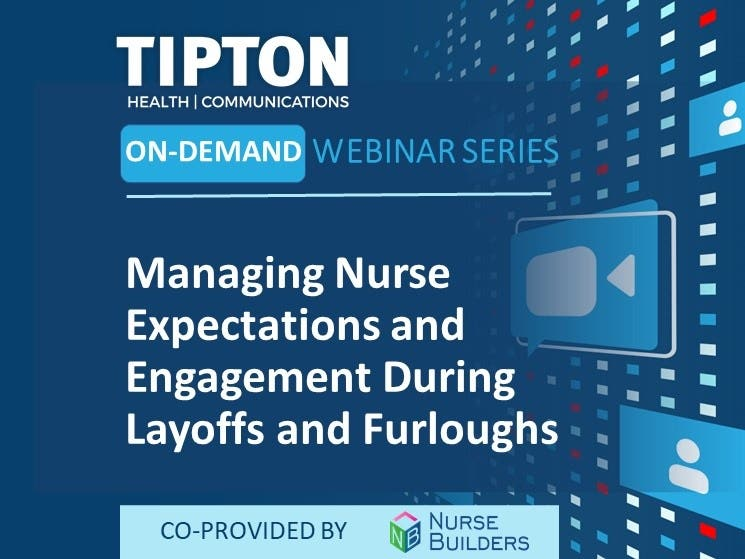 On-Demand Webinar - Managing Nurse Expectations and Engagement During Layoffs and Furloughs