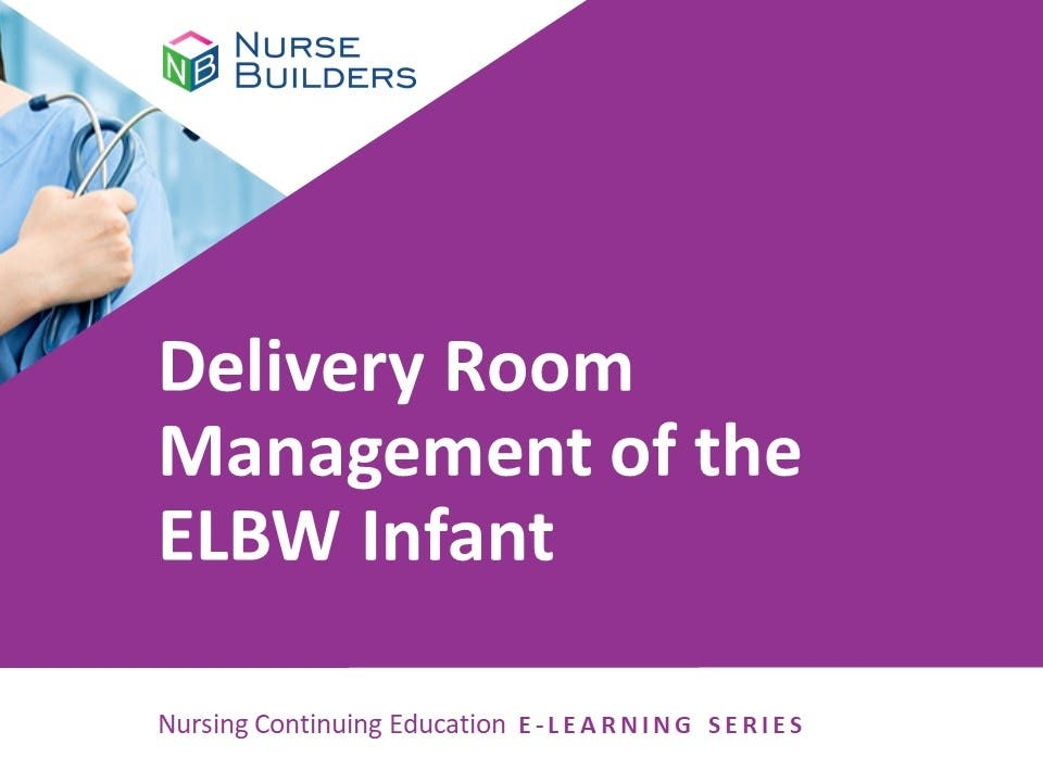 Delivery Room Management of the ELBW Infant