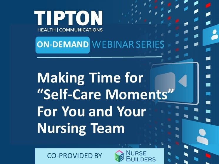 """On-Demand Webinar - Making Time for """"Self-Care Moments"""" For You and Your Nursing Team"""