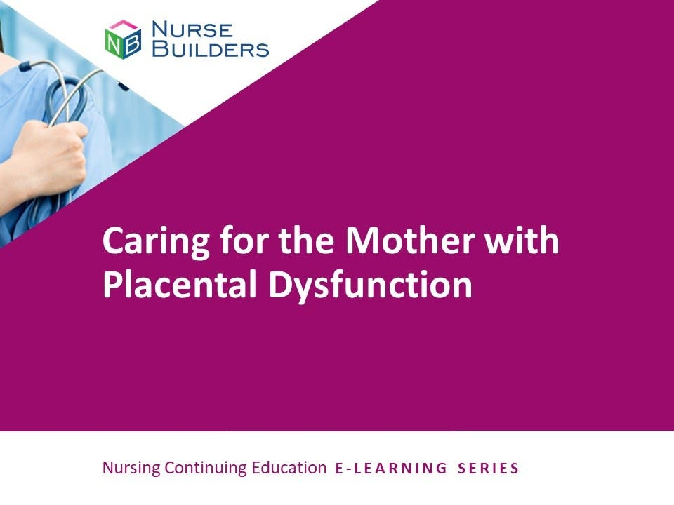 Caring for the Mother with Placental Dysfunction