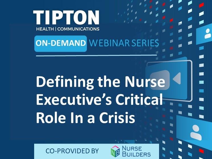 On-Demand Webinar - Defining the Nurse Executive's Critical Role In a Crisis