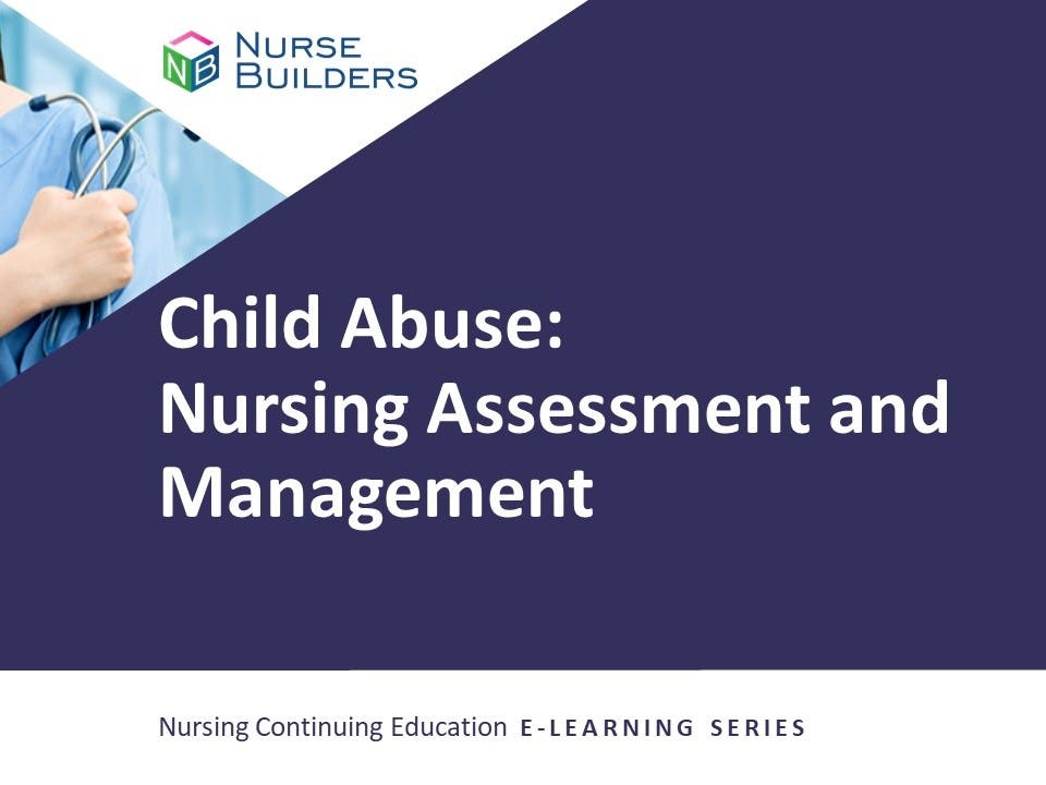 Child Abuse: Nursing Assessment and Management