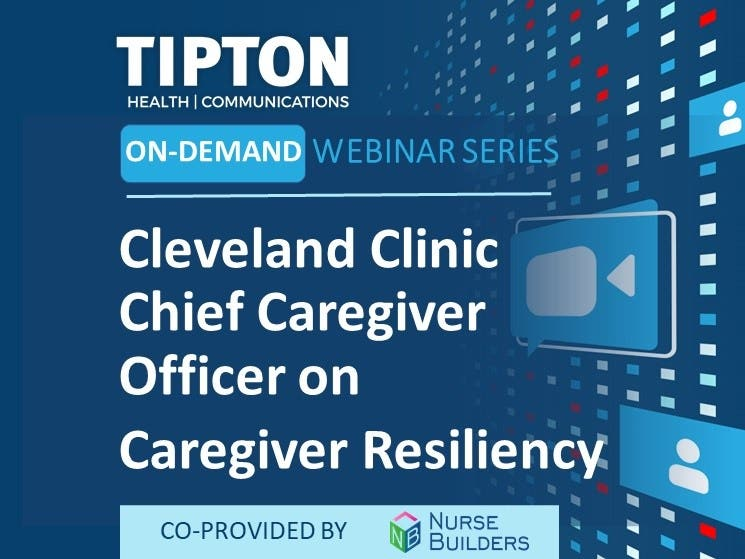 On-Demand Webinar - Cleveland Clinic Chief Caregiver Officer Kelly Hancock on Her Unique Role, Caregiver Resiliency-Nursing Challenges in COVID-19
