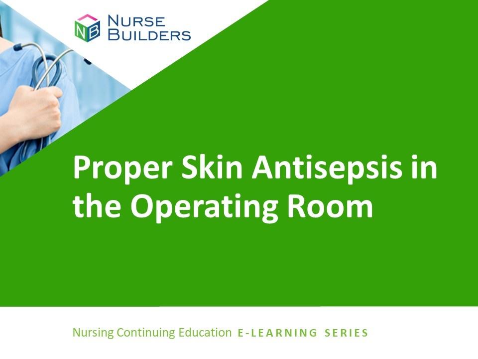Proper Skin Antisepsis in the Operating Room
