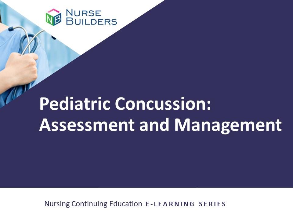 Pediatric Concussion:  Assessment and Management