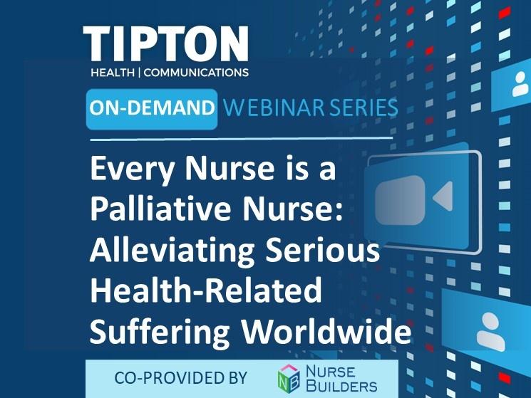 On-Demand Webinar - Every Nurse is a Palliative Nurse: Alleviating Serious Health-Related Suffering Worldwide