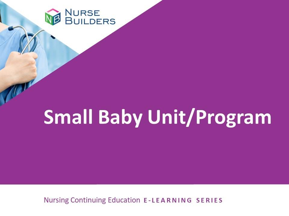 Small Baby Unit/Program