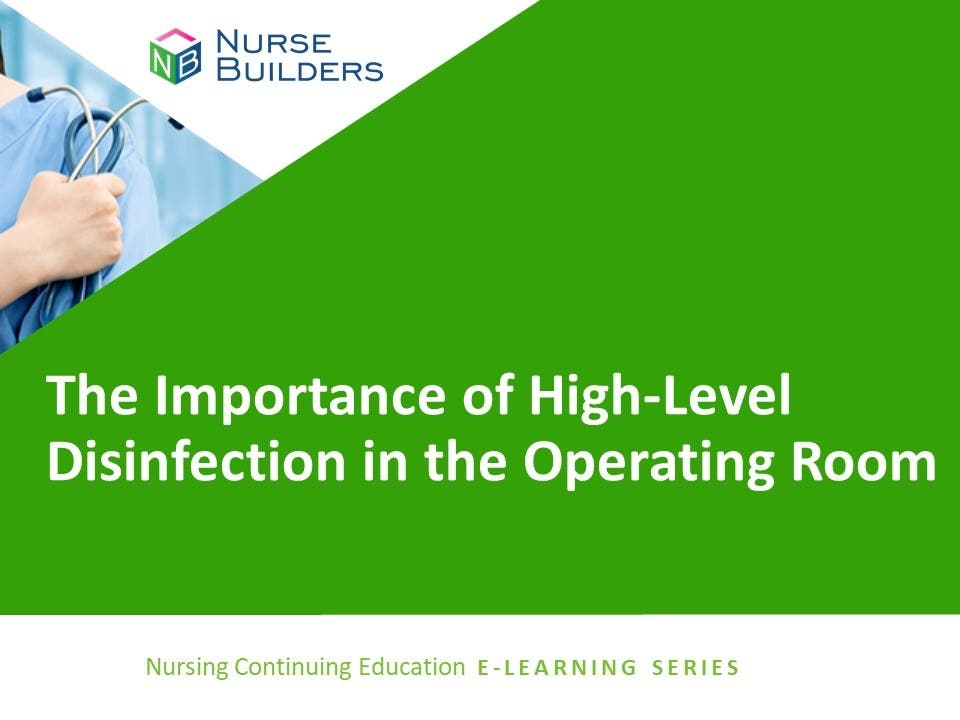 The Importance of High-Level Disinfection in the Operating Room