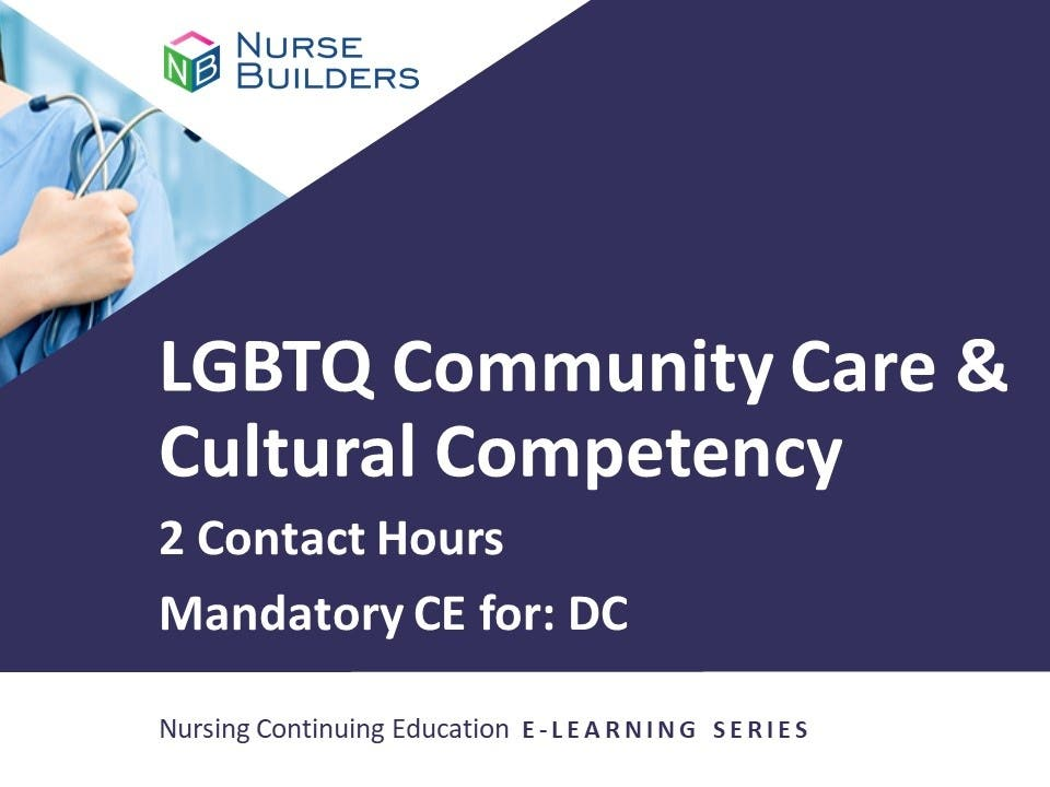 Cultural Competency and Nursing Considerations in the Care of the LGBTQ Community - 2 Contact Hours/20-824366