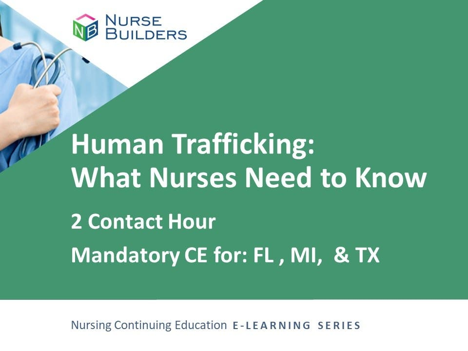 Human Trafficking: What Nurses Need to Know - 2 Contact Hours/20-824364