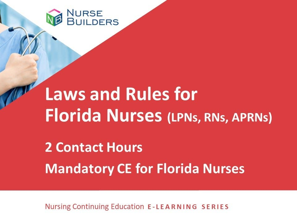 Laws and Rules for Florida Nurses - 2 Contact Hours/20-829748