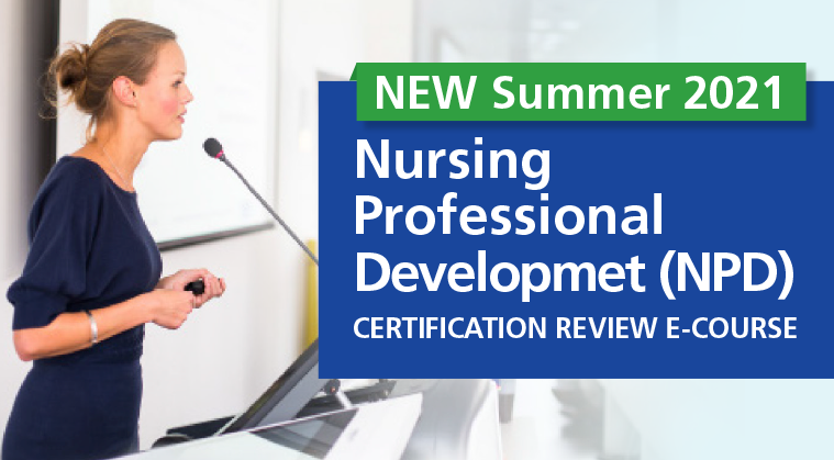 Summer 2021 Version - Nursing Professional Development (NPD) Certification Review E-Course