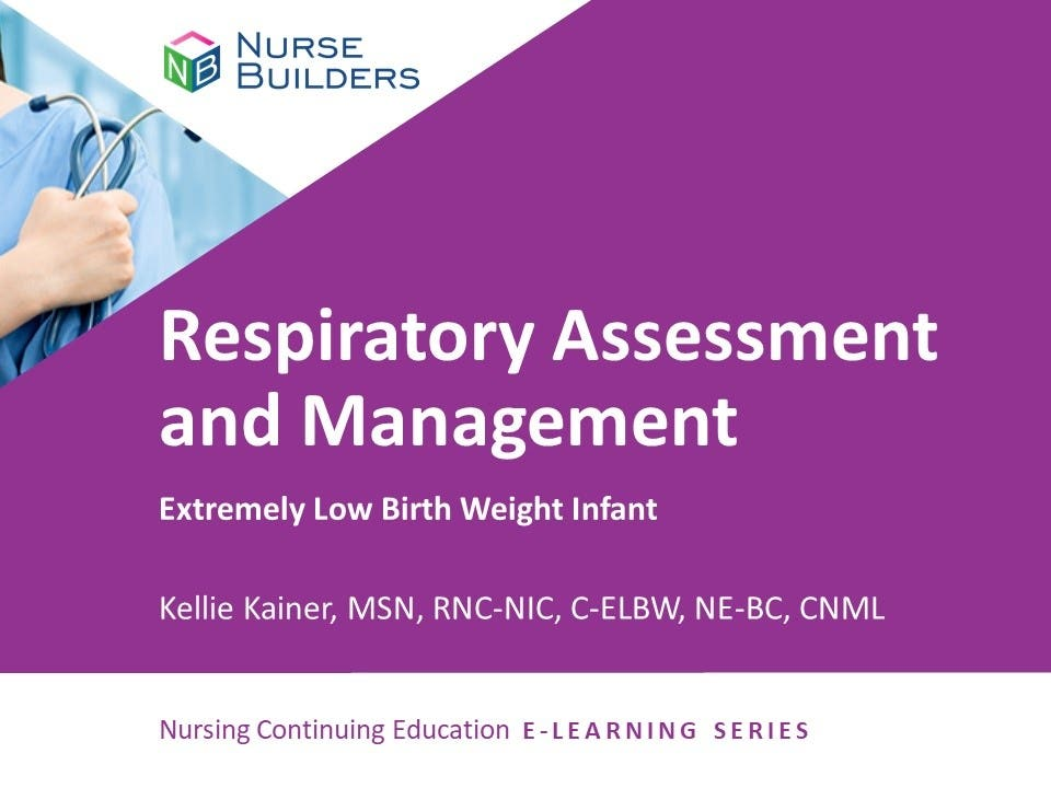 Respiratory Assessment and Management: Extremely Low Birth Weight Infant