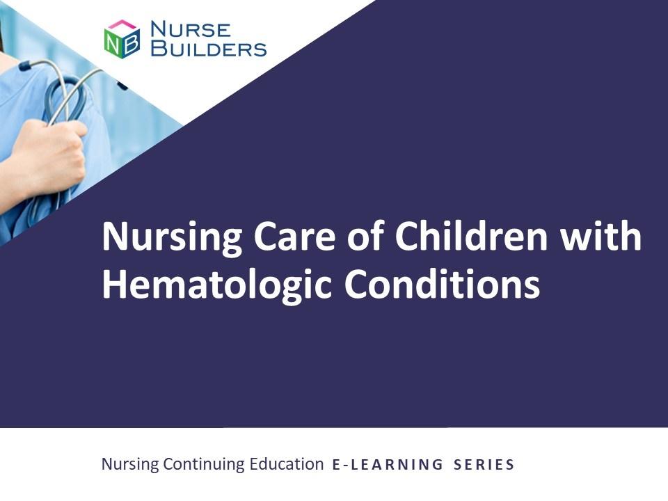 Nursing Care of Children with Hematologic Conditions
